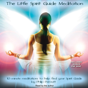 The Little Spirit Guide Meditation audiobook by Philip Permutt,Paradise Music & Media,Llewellyn,Juliana