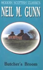Butcher's Broom ebook by Neil Gunn