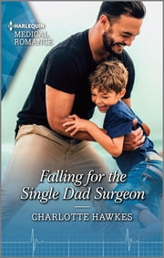 Falling for the Single Dad Surgeon ebook by Charlotte Hawkes