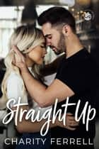 Straight Up ebook by Charity Ferrell