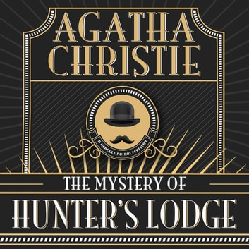 The Mystery of Hunter's Lodge audiobook by Agatha Christie