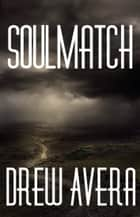 Soul Match (short story) ebook by Drew Avera