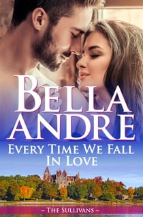 Every Time We Fall In Love (The New York Sullivans) ebook by Bella Andre