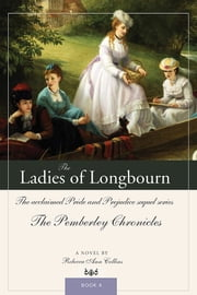 The Ladies of Longbourn - The acclaimed Pride and Prejudice sequel series ebook by Rebecca Collins