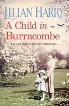 A Child in Burracombe ebook by Lilian Harry