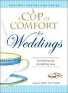 A Cup of Comfort for Weddings - Something Old Something New ebook by Helen Kay Polaski