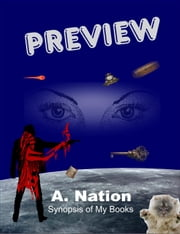 Previews Synopsis of my Books ebook by A. Nation