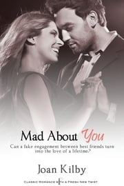 Mad About You ebook by Joan Kilby
