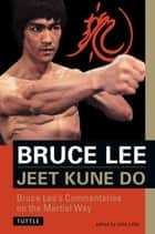Bruce Lee Jeet Kune Do ebook by Bruce Lee,John Little