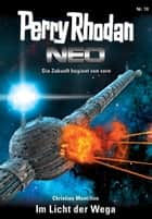 Perry Rhodan Neo 10: Im Licht der Wega - Staffel: Expedition Wega 2 von 8 ebook by Christian Montillon