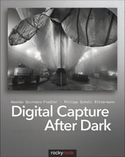 Digital Capture After Dark ebook by Amanda Quintenz-Fiedler,Philipp Scholz Rittermann