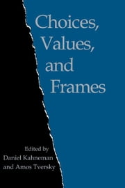 Choices, Values, and Frames ebook by Kahneman, Daniel