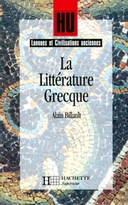 La Littérature grecque ebook by Marc Baratin,Alain Billault