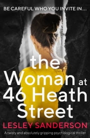 The Woman at 46 Heath Street - A twisty and absolutely gripping psychological thriller ebook by Lesley Sanderson