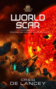 World Scar - Predator Space Chronicles 6-7 ebook by Craig DeLancey