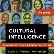 Cultural Intelligence - Surviving and Thriving in the Global Village audiobook by David C. Thomas, Kerr C. Inkson