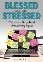 Blessed Are the Stressed ebook by Mary Lea Hill FSP