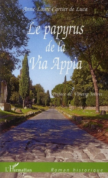 Le papyrus de la via Appia ebook by Anne-Laure Cartier De Luca
