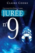 Jurée n° 9 ebook by Claire Cooke