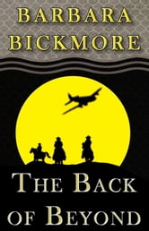 The Back of Beyond ebook by Barbara Bickmore