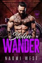 Stolen Wander - Sons of Wolves MC, #3 ebook by Naomi West