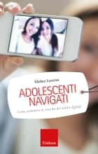 Adolescenti navigati ebook by Matteo Lancini