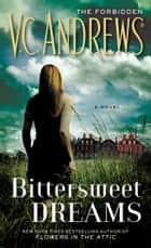 Bittersweet Dreams ebook by V.C. Andrews