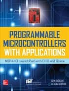 Programmable Microcontrollers with Applications ebook by Cem Unsalan,H. Deniz Gurhan