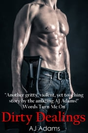 Dirty Dealings ebook by AJ Adams