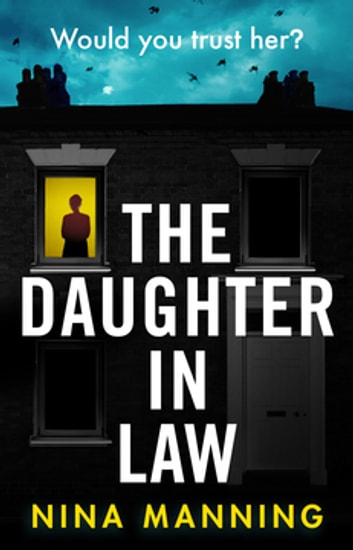 The Daughter In Law - A gripping new psychological thriller ebook by Nina Manning