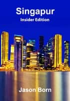 Singapur - Insider Edition ebook by Jason Born