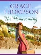 The Homecoming ebook by Grace Thompson