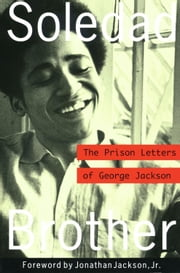 Soledad Brother: The Prison Letters of George Jackson ebook by Jackson, George, BSC