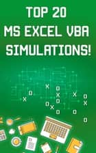 Top 20 MS Excel VBA Simulations, VBA to Model Risk, Investments, Growth, Gambling, and Monte Carlo Analysis ebook by Andrei Besedin