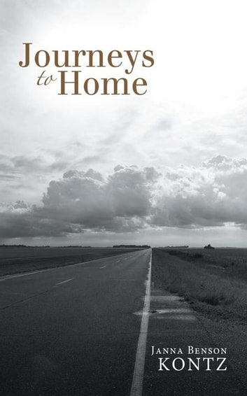 Journeys to Home ebook by Janna Benson Kontz