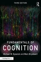 Fundamentals of Cognition ebook by Michael W. Eysenck, Marc Brysbaert