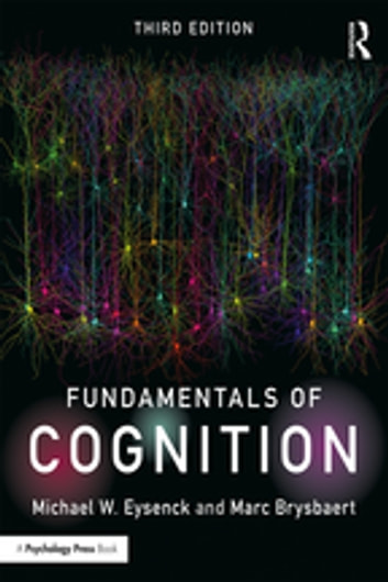 Fundamentals of cognition ebook by michael w. Eysenck.