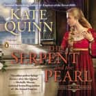 The Serpent and the Pearl audiobook by Kate Quinn