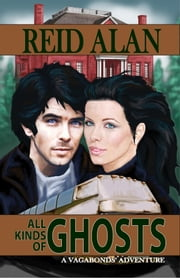 All Kinds of Ghosts ebook by Reid Alan