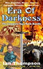 Era Of Darkness: Complete Book Bundle ebook by Ian Thompson
