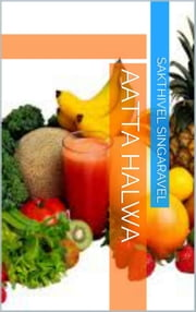 Aatta Halwa ebook by Sakthivel Singaravel