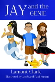Jay and the Genie ebook by Lamont Clark