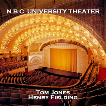 N B C University Theater - Tom Jones audiobook by Henry Fielding