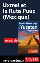 Uxmal et la Ruta Puuc (Mexique) ebook by Collectif Ulysse