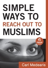 Simple Ways to Reach Out to Muslims (Ebook Shorts) ebook by Carl Medearis