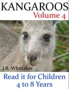 Kangaroos (Read it book for Children 4 to 8 years) ebook by J. R. Whittaker