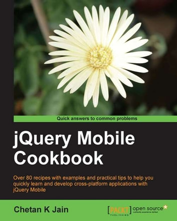 jQuery Mobile Cookbook ebook by Chetan K Jain