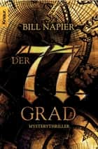 Der 77. Grad - Mysterythriller ebook by Bill Napier, Claudia Tauer