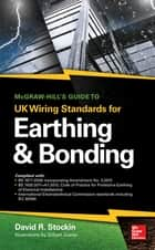 McGraw-Hill's Guide to UK Wiring Standards for Earthing & Bonding ebook by David Stockin