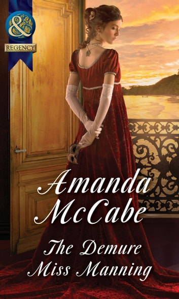The Demure Miss Manning (Mills & Boon Historical) eBook by Amanda McCabe